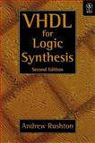 VHDL for Logic Synthesis, Rushton, Andrew, 047198325X
