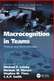 Macrocognition in Teams : Theories and Methodologies, Letsky, Michael P. and Warner, Norman W., 0754673251