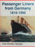 Passenger Liners from Germany, 1816-1990, Clas B. Hansen, 0887403255