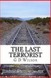 The Last Terrorist, G. Wilson, 1475083254