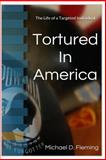 Tortured in America, Michael Fleming, 1497483255