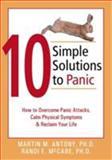 10 Simple Solutions to Panic, Martin M. Antony and Randi E. McCabe, 1572243252