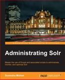 Administrating Solr, Surendra Mohan, 1783283254