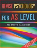 Revise Psychology for AS Level, Brody, Roz and Dwyer, Diana, 1841693251