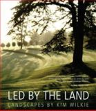 Led by the Land, Kim Wilkie, 071123325X