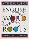 Thesaurus of English Word Roots, Danner, Horace Geral, 1442233257