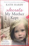 Secrets My Mother Kept, Kath Hardy, 1444763253
