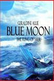 Blue Moon: the Ring of Mer, Geraldine Allie, 1500403253