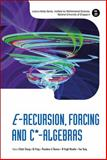 E-Recursion, Forcing, and C*-Algebras, Chitat Chong, 9814603252