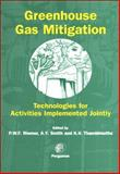 Greenhouse Gas Mitigation : Technologies for Activities Implemented Jointly, Riemer, P. W. F. and Smith, A., 0080433251