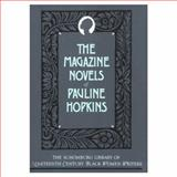 The Magazine Novels of Pauline Hopkins