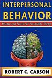 Interpersonal Behavior : History and Practice of Personality Theory, Carson, Robert C., 0202363252