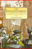 The Enlightenment : A Comparative Social History 1721-1794, Munck, Thomas, 0340663251