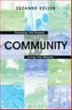 Community - Pursuing the Dream, Living the Reality, Keller, Suzanne, 069112325X