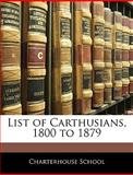 List of Carthusians, 1800 To 1879, , 114355325X