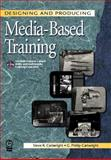 Designing and Producing Media-Based Training, Cartwright, G. Phillip and Cartwright, Steve R., 0240803256