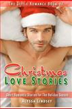 The Little Romance Book of Christmas Love Stories, Alyssa Lindsey, 1480143251