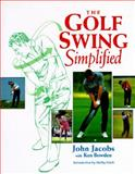 The Golf Swing Simplified, John Jacobs and Ken Bowden, 1558213252