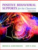 Positive Behavioral Supports for the Classroom, Enhanced Pearson EText with Loose-Leaf Version -- Access Card Package, Scheuermann, Brenda K. and Hall, Judy A., 0133803252