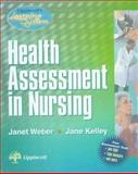 Health Assessment in Nursing : Includes Free Asses. Tools, Weber, Janet, 0397553250