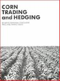 Corn Trading and Hedging, William Grandmill, 0930233255