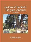 Junipers of the World, Robert P. Adams, 1490723250