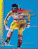 Developing Successsful Sport Sponorship Plans, Stotlar, David K., 1885693257