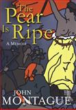 The Pear Is Ripe, John Montague, 1905483252