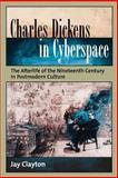 Charles Dickens in Cyberspace, Jay Clayton, 0195313267