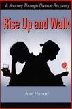 Rise Up and Walk, Ann Hazard, 0595203264