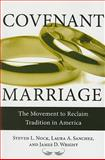 Covenant Marriage : The Movement to Reclaim Tradition in America, Nock, Nock and Nock, Steven L., 0813543266