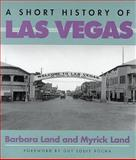 A Short History of Las Vegas, Land, Myrick and Land, Barbara, 0874173264