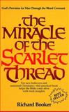 The Miracle of the Scarlet Thread, Richard Booker, 0914903268