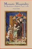 Monastic Hospitality : The Benedictines in England, C. 1070-C. 1250, Kerr, Julie, 1843833263