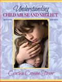 Understanding Child Abuse and Neglect, Crosson-Tower, Cynthia, 0205503268
