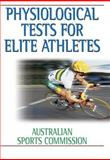 Physiological Tests for Elite Athletes, Australian Sports Commission Staff, 0736003266