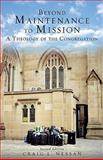 Beyond Maintenance to Mission : A Theology of the Congregation, Nessan, Craig L., 0800663268