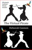 The Virtual Pirate: Elizabeth Latimer, Pirate Hunter, Deborah Cannon, 1492823260