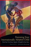 Parenting Your Internationally Adopted Child, Patty Cogen, 1558323260