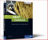 ABAP Cookbook : Programming Recipes for Everyday Solutions, Wood, James, 1592293263
