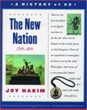 The New Nation, 1789-1850, Joy Hakim, 019515326X