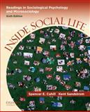 Inside Social Life : Readings in Sociological Psychology and Microsociology, Cahill, Spencer E. and Sandstrom, Kent L., 0199733260