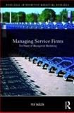 Managing Service Firms : The Power of Managerial Marketing, Skålén, Per, 0415473268