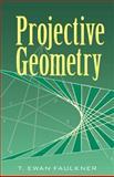 Projective Geometry, Faulkner, T. Ewan, 048645326X