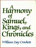 Harmony of Samuel, Kings and Chronicles, William D. Crockett, 0801023262