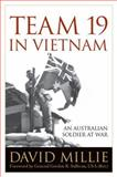 Team 19 in Vietnam : An Australian Soldier at War, Millie, David, 0813143268
