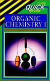 CliffsQuickReview Organic Chemistry I, Cliffs Notes Staff and Frank Pellegrini, 0822053268
