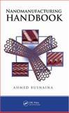 Nanomanufacturing Handbook, Busnaina, Ahmed, 0849333261