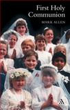 First Holy Communion, Allen, Mark, 086012326X