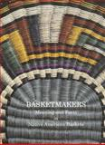 Basketmakers : Meaning and Form in Native, Mowat, Linda and Morphy, Howard, 0902793268
